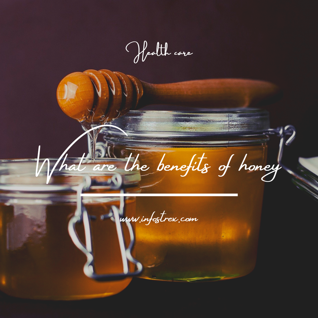 What are the benefits of honey